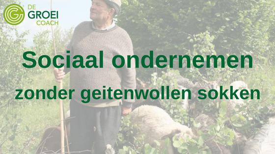Blog Sociaal ondernemen zonder geitenwollen sokken